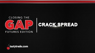 Crude Oil: How to Trade the Crack Spread | Closing the Gap: Futures Edition
