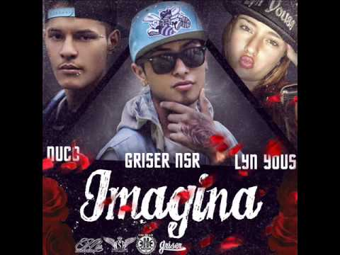 IMAGINA - Griser Nsr Ft. Nuco & LynYous 2014