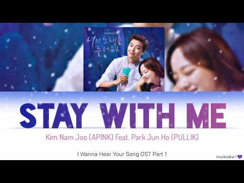 Download Kim Nam Joo APINK - Stay With Me Ft. PULLIK I Wanna Hear Your Song OST s Han/Rom/Indo Mp4 baru