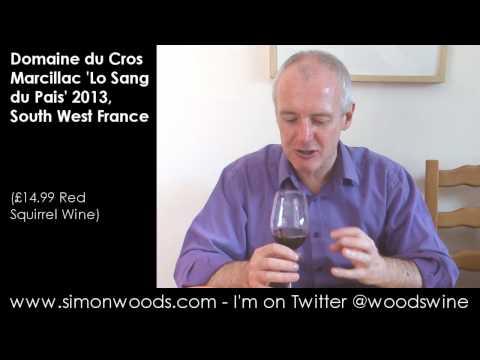 Wine Tasting with Simon Woods: Domaine du Cros Marcillac Lo Sang du Pais 2013, South West France