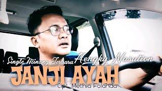 JANJI AYAH-HENGKY NASUTION-Lagu Minang
