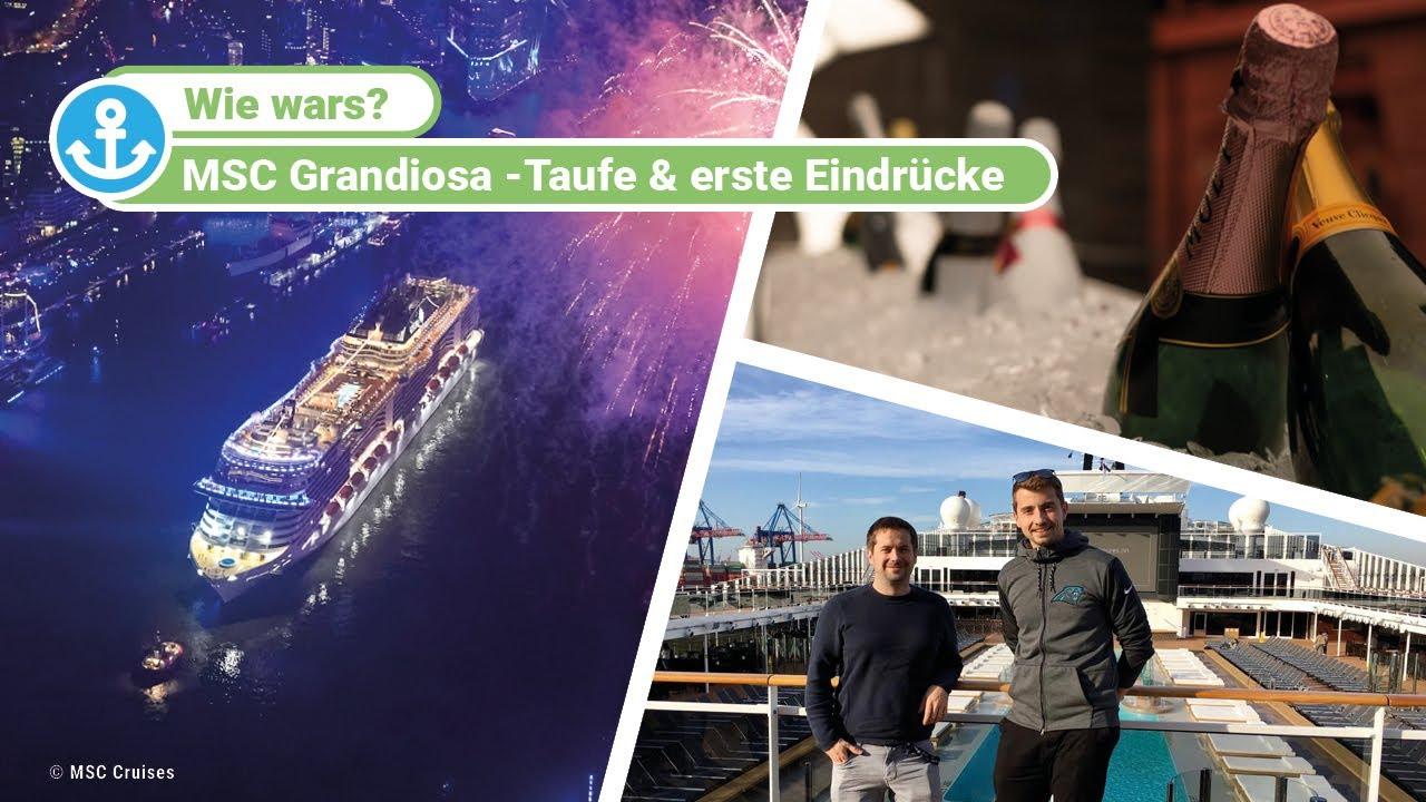 Msc Grandiosa Taufe Und Erste Eindrücke Von Bord