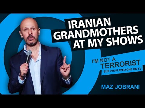 """Iranian Grandmothers at my Shows""   Maz Jobrani - I'm not a Terrorist but I've Played One on TV"