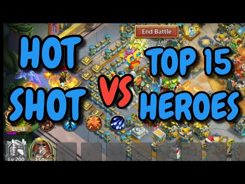 NEW HERO I HOT SHOT VS TOP 15 HEROES I CASTLE CLASH