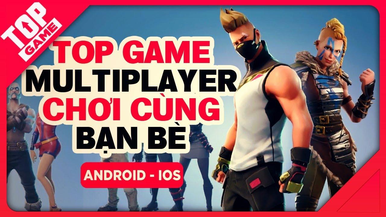 [Topgame] Top game mobile Multiplayer độc đáo chơi cùng bạn bè 2018