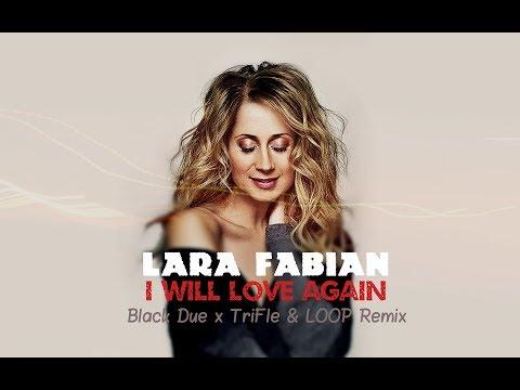 Lara Fabian - I Will Love Again (Black Due x TriFle & LOOP Remix) NOWOŚĆ DANCE 2019