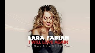 Lara Fabian - I Will Love Again (Black Due x TriFle & LOOP Remix) NOWOŚĆ DANCE 2019