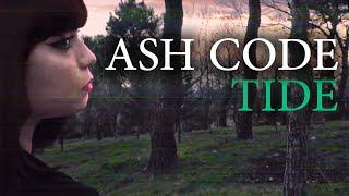 Смотреть клип Ash Code - Tide