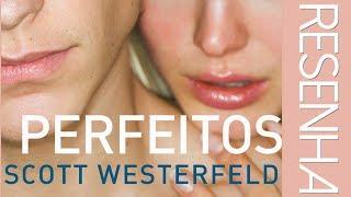 Resenha Perfeitos, Scott Westerfeld - [Chiclete Violeta]