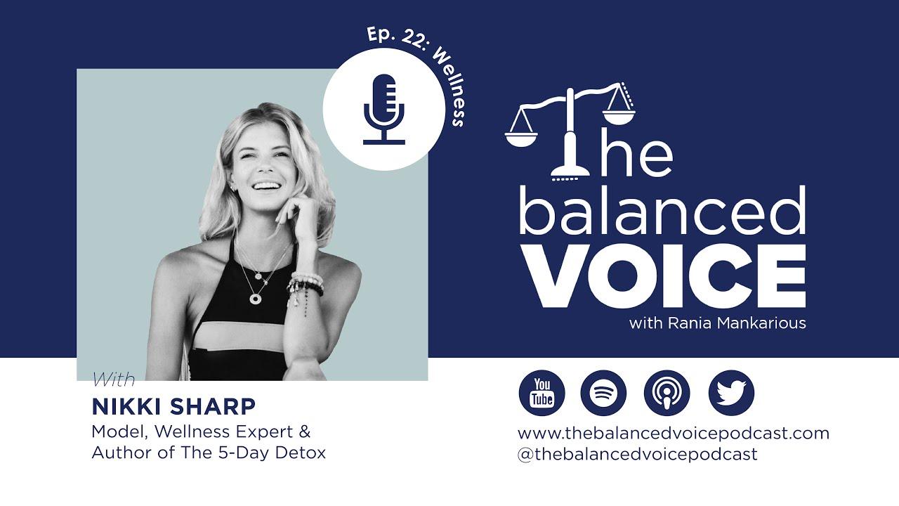 The Balanced Voice Ep. 22 | Nikki Sharp - Wellness