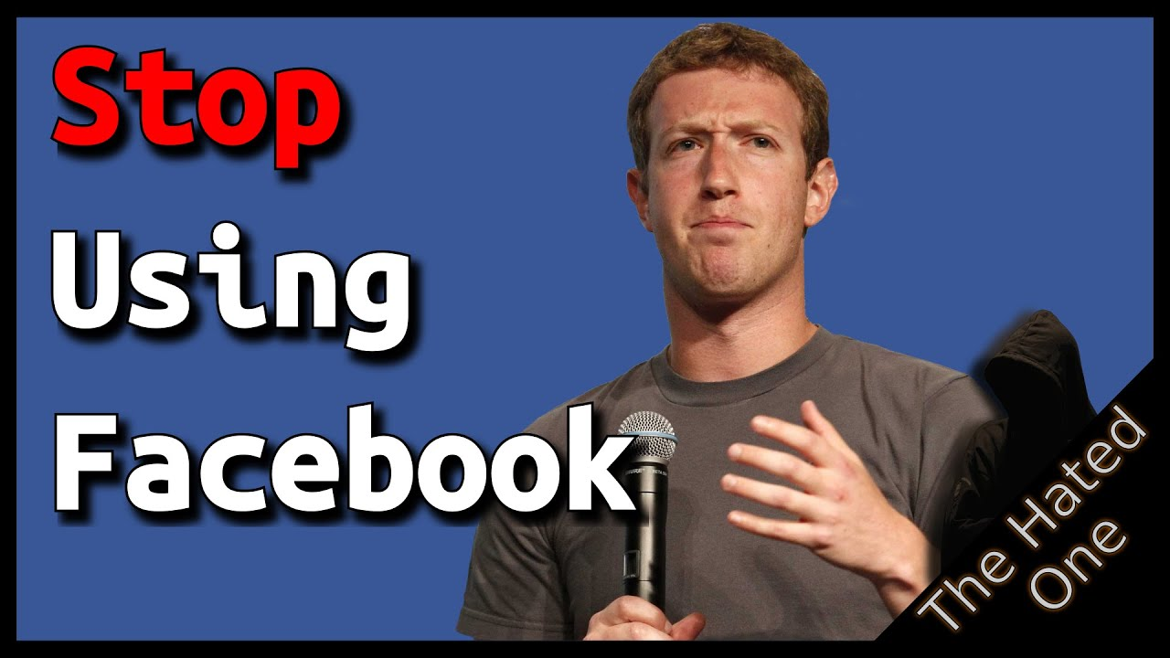 If you still have a Facebook account, delete it and stop using Facebook