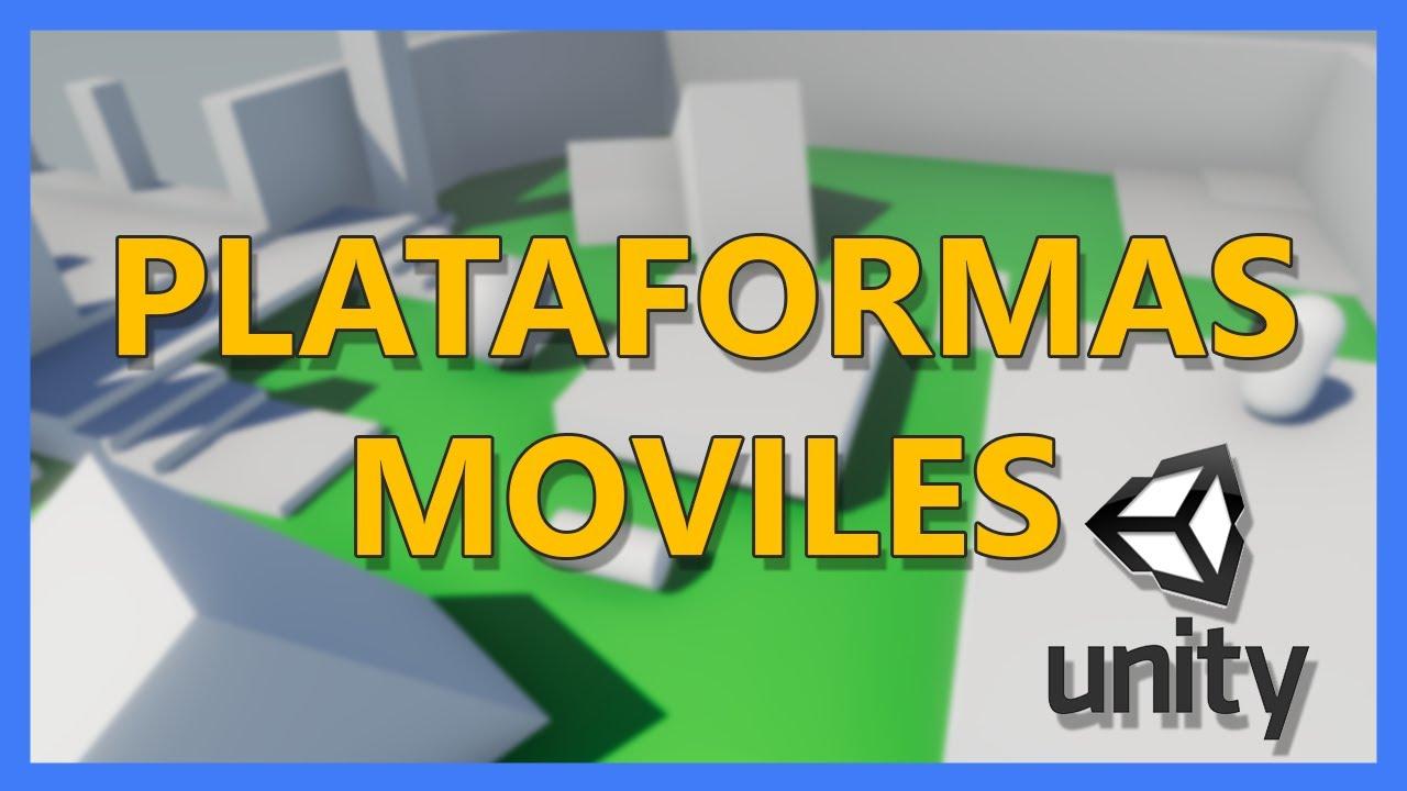 Plataformas Móviles en Unity [TUTORIAL]
