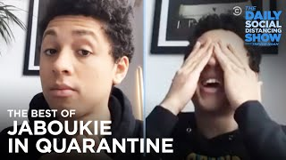 The Best of Jaboukie in Quarantine | The Daily Social Distancing Show