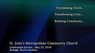Celebration Service - May 22, 2016