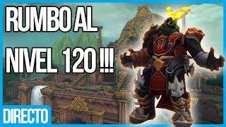 HASTA 120 SIN PARAR ! - BATTLE FOR AZEROTH LANZAMIENTO