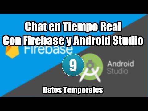 09. Datos Temporales | Chat En Tiempo Real Con Firebase Y Android Studio