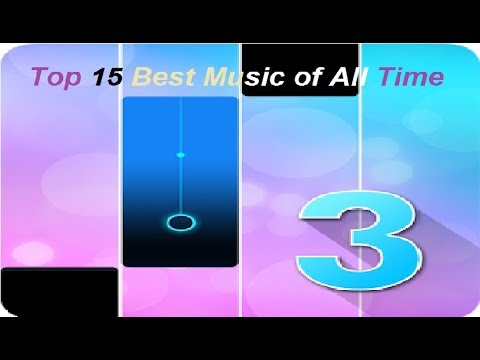 Piano Magic Tiles 3 : Top 15 Best Music of All Time