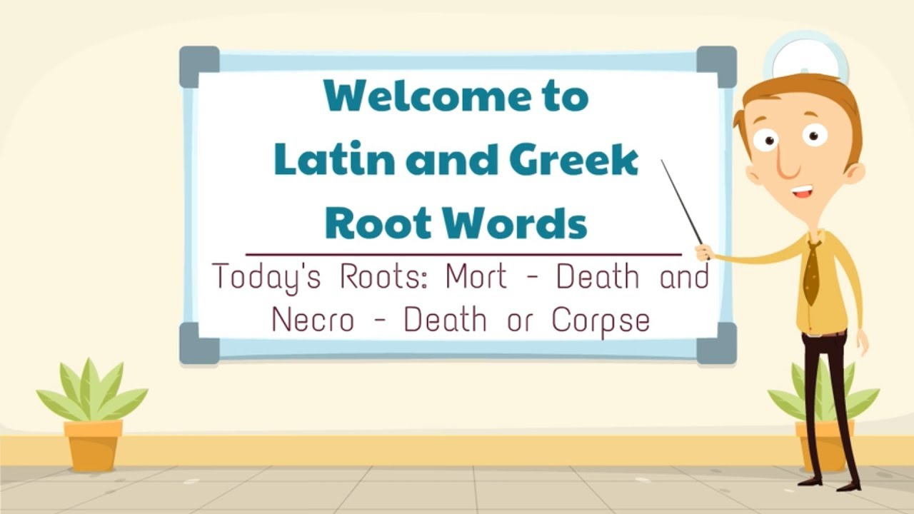 Latin and Greek Root Words Mort and Necro = Death