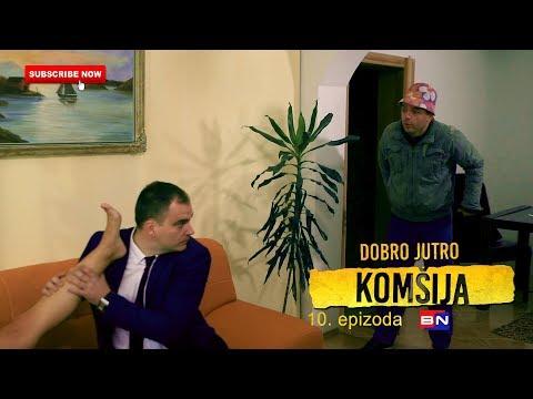 DOBRO JUTRO KOMSIJA 10 EPIZODA (BN Televizija 2019) HD