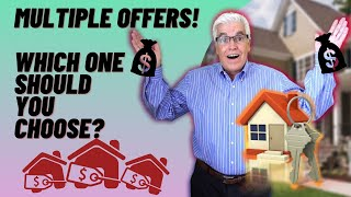 MULTIPLE OFFERS-WHICH ONE SHOULD YOU CHOOSE?