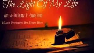 Myanmar New The Light Of My Life - Shwe Htoo Song 2015