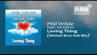 phil wilde feat cb milton loving thing michael brun dub mix