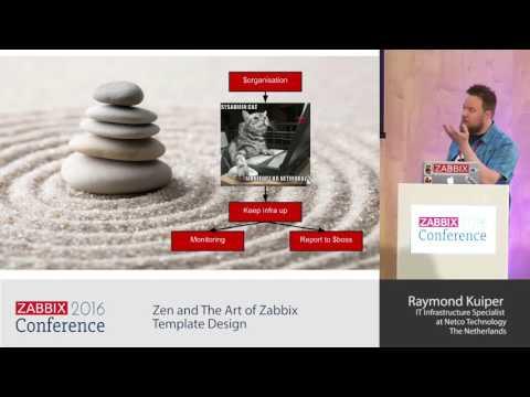 Raymond Kuiper - Zen and The Art of Zabbix Template Design | Zabbix Conference 2016