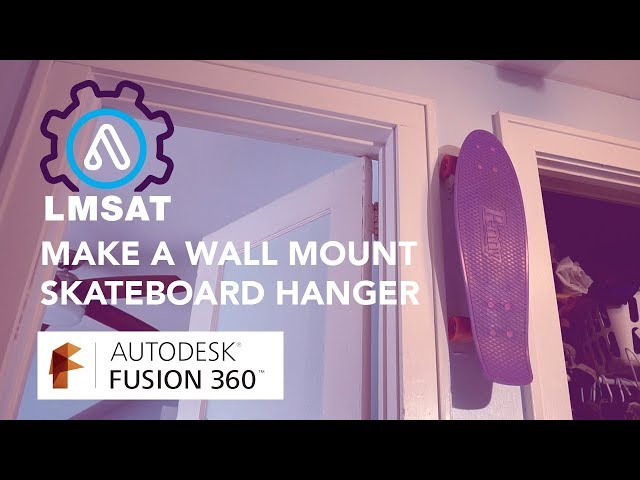 Make a skateboard wall mount in Fusion360 - LMSAT