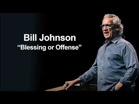 Download Bill Johnson - Blessing or Offense