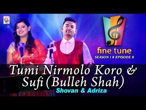 Tumi Nirmolo Koro with Sufi (Bulleh Shah) | Shovan & Adriza | Fine Tune Season 1 Episode 8