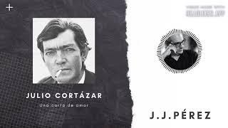 Julio CORTAZAR · 'Una Carta de Amor' #cortazar   Poesía Recitada