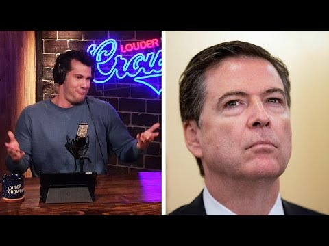 James Comey Embarrassed EVERYBODY! | Louder With Crowder