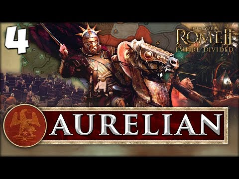 PUSHING BACK THE BARBARIANS! Total War: Rome II - Empire Divided - Aurelian Campaign #4