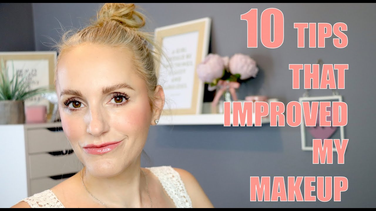 TOP TEN TIPS TO IMPROVE YOUR MAKEUP