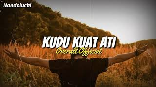 Download Mp3 Kudu Kuat Ati - Overall   Un Lirik  Gudang lagu