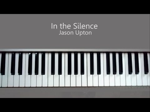 In the Silence Jason Upton Piano Tutorial and Chords