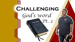 Challenging God's Word - Part II
