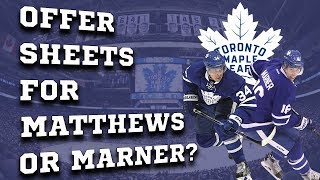 Offer Sheets for Matthews and Marner?