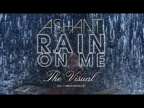 Ashanti - Rain On Me [Full Mini Movie] (The Visual)