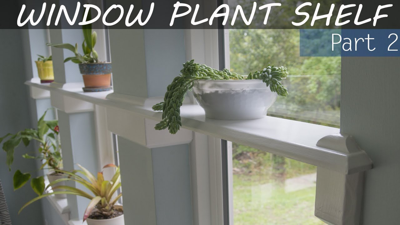 Install Plant Shelf In Window Opening Part 2 Youtube