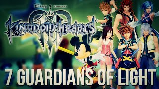 Kingdom Hearts 3 - The 7 Guardians of Light (Kingdom Hearts Discussion)