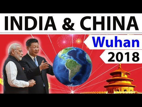 India China Wuhan Summit - Why China Wants Peace With India ? Full Analysis of Informal summit