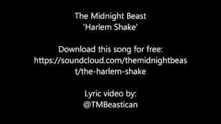 The Midnight Beast - Harlem Shake - Lyric Video
