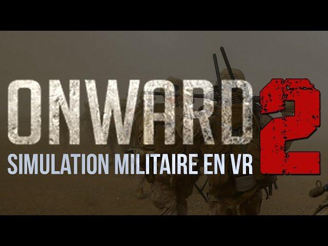 [Replay] Simulation Militaire en VR #02 - HTC VIVE - Onward