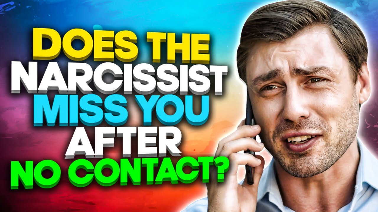 Does the Narcissist Miss You After No Contact? - Kim Saeed