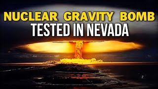 NUCLEAR GRAVITY BOMB TESTED IN NEVADA
