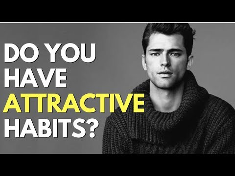 Top Six Habits of Attractive Men