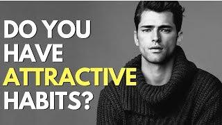 Top Six Habits of Attractive Men