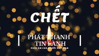 Chết - Phát Thanh Tin Lành