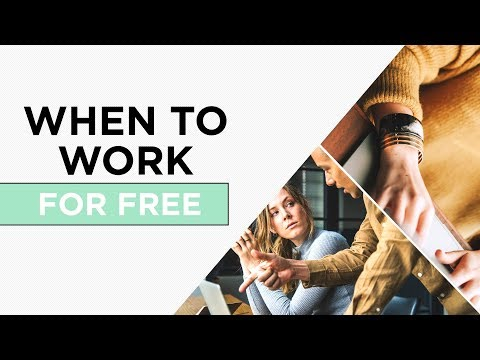 5 Times It Makes Sense to Work For Free | The 3-Minute Guide
